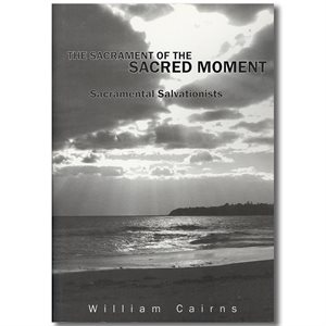 SACRAMENT OF THE SACRED MOMENT BY CAIRNS