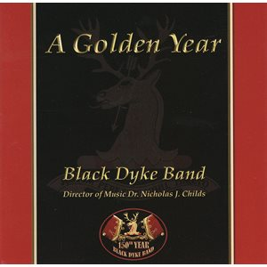 A GOLDEN YEAR BLACK DYKE BAND CD
