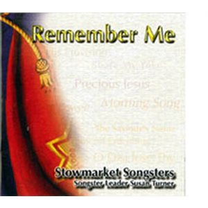 CD REMEMBER ME STOWMARKET SONGSTERS