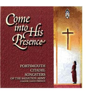 CD COME INTO HIS PRESENCE