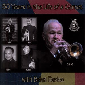 50 YEARS IN THE LIFE OF A CORNET CD BY CAMBERWELL CITADEL BAND