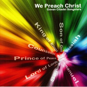WE PREACH CHRIST BY GOVAN SONGSTERS