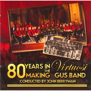 80 YEARS IN THE MAKING VIRTUOSI GUS BAND