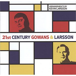 21st Century Gowans and Larsson