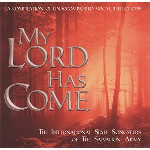 My Lord Has Come - The International Staff Songsters
