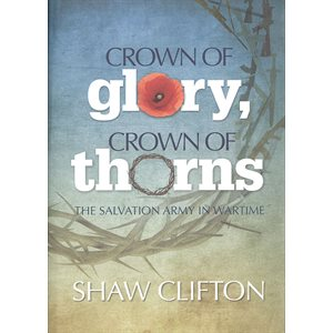 Crown of Glory Crown of Thorns By General Shaw Clifton