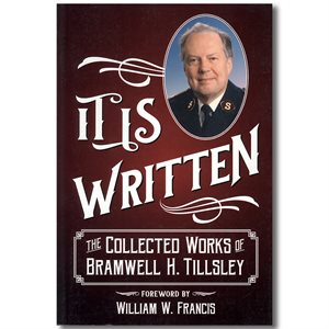 It is Written The Collected Works of Btamwell H. Tillsley