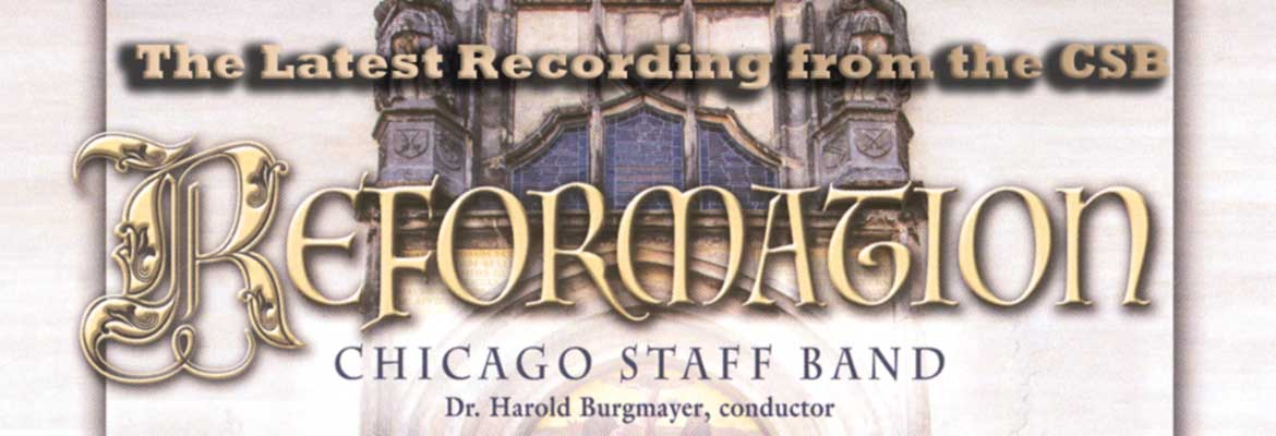 Reformation CD by the Chicago Staff Band, Bandmaster Harold Burgmayer