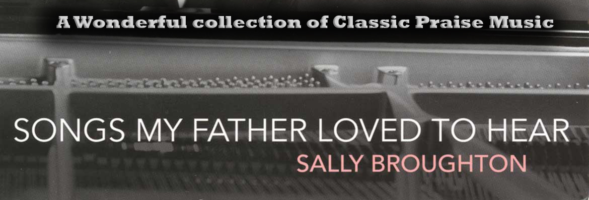 Songs my Father Loved to Hear - Sally Broughton